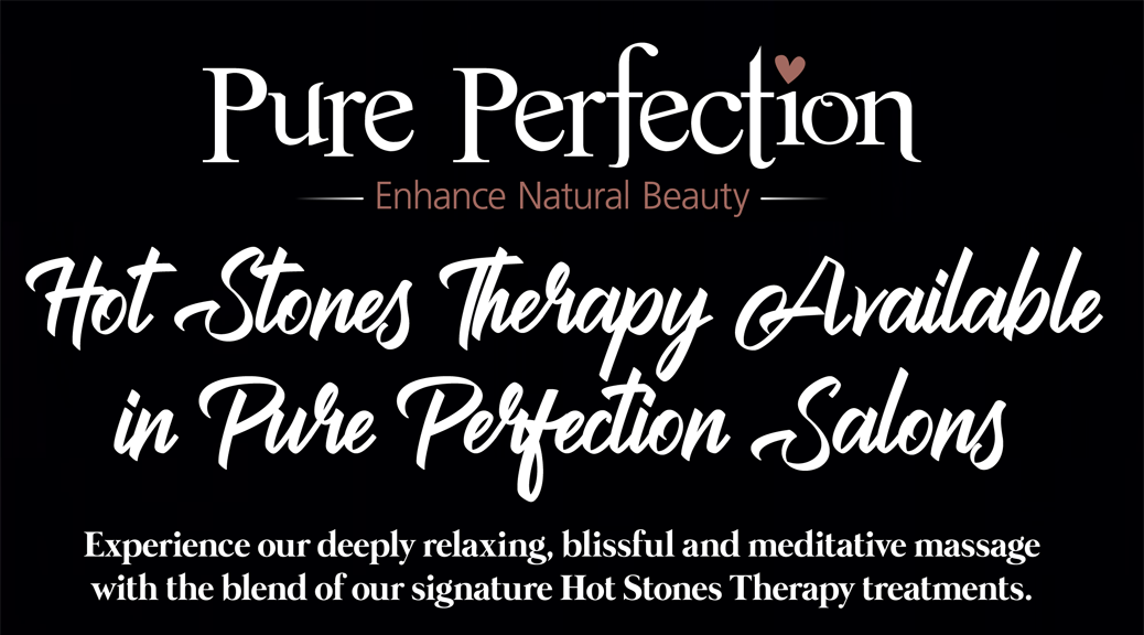 PURE PERFECTION - HOT STONES MASSAGE